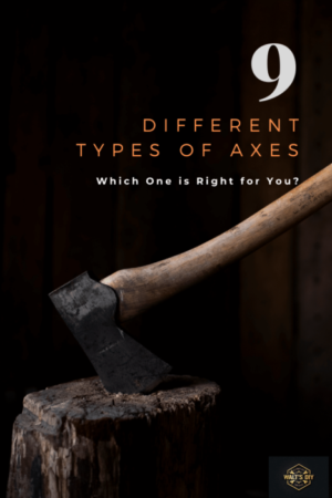 9 Different Types of Axes – Which One Is Right For You?